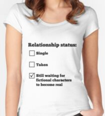 Relationship status: Still waiting for fictional characters to become real Women's Fitted Scoop T-Shirt