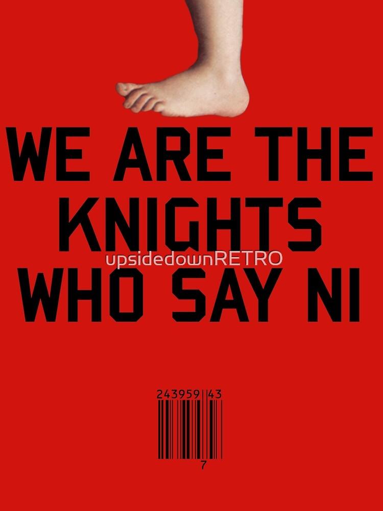 Knights who say Ni by upsidedownRETRO