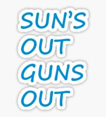 suns out guns out Sticker