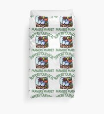 Support your Local Farmers Market Duvet Cover