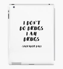 I Don't Do Drugs, I am Drugs iPad Case/Skin