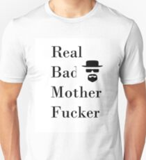 Real Bad Mother Fucker Heisenberg Unisex T-Shirt