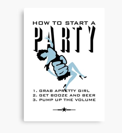 How to start a party VRS2 Canvas Print