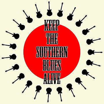 Keep The Southern Blues Alive by plidner
