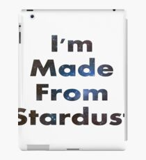 I'm Made From Stardust iPad Case/Skin
