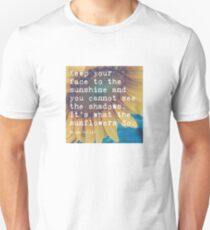 Keep Your Face to the Sunshine Unisex T-Shirt