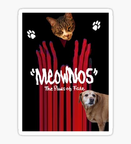 """Meownos"" The Paws of Fate Tee v.2 Sticker"
