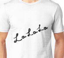 LaLaLa Unisex T-Shirt