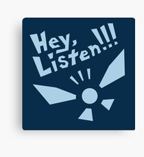 Hey, Listen!!! Canvas Print