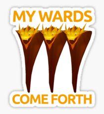 My Wards Come Forth Sticker