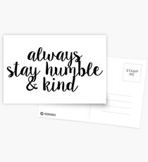 Always Stay Humble and Kind Postcards