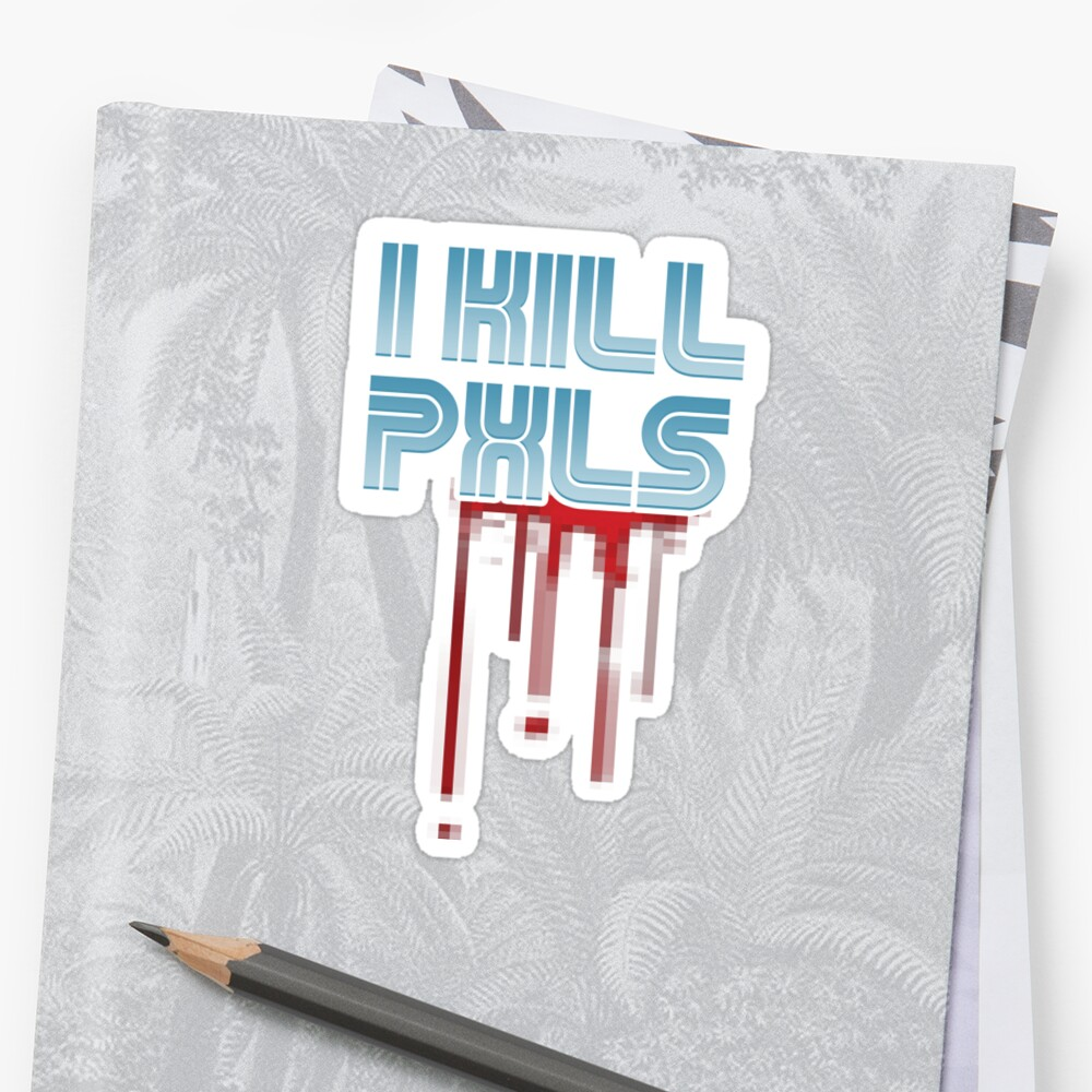 I KILL PXLS (Bloody Black) by Marques Cannon
