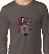 I wouldn't say benefit.  Long Sleeve T-Shirt