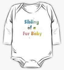Sibling of a Fur Baby (Cat) One Piece - Long Sleeve
