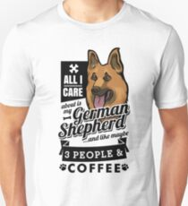 All I Care About is My German Shepherd and Coffee T-Shirt