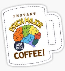 Instant Psychology Major Just Add Coffee Sticker