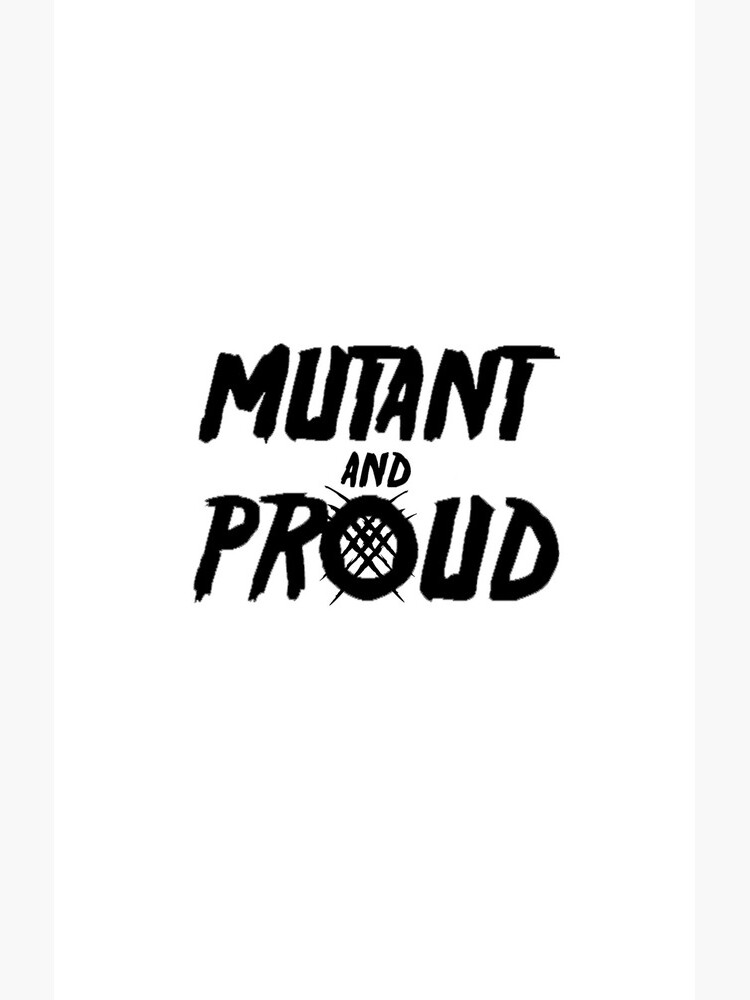 Mutant and Proud by teraphic