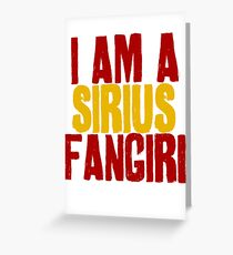 I Am a Sirius Fangirl Greeting Card