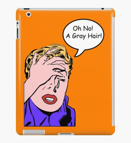 When you get older iPad Case/Skin