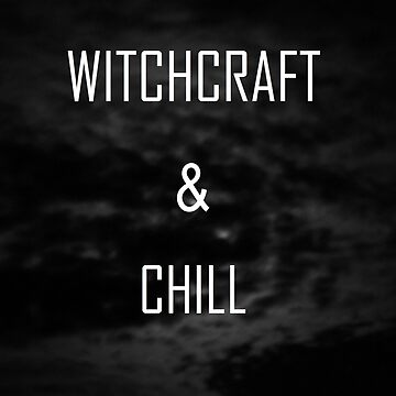Witchcraft & chill by moon-witch