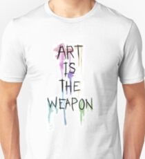 Art Is The Weapon Unisex T-Shirt