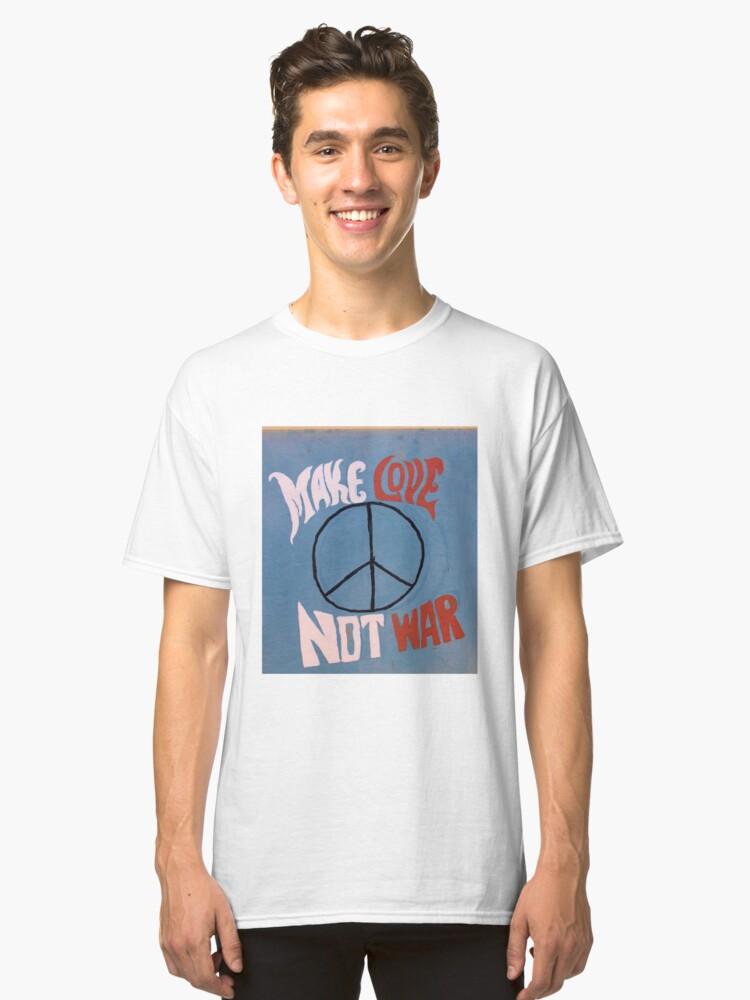 Make Love Not War Classic T-Shirt Front
