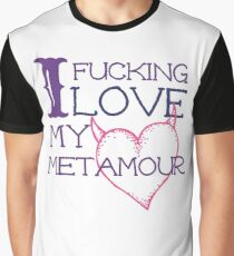 I Effing <3 My Metamour Graphic T-Shirt