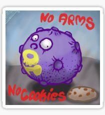 No Arms No Cookies  Sticker