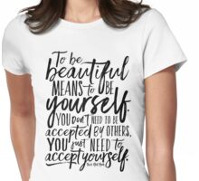 To Be Beautiful {Black on White Version} Womens Fitted T-Shirt