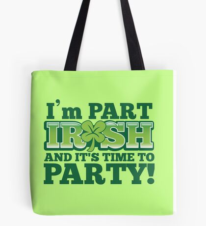 I'm part irish and ready to party Tote Bag