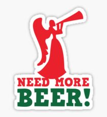 NEED more Beer! drinking angel Sticker