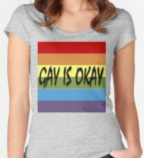 Gay Is Okay  Women's Fitted Scoop T-Shirt