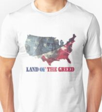 Land of the Greed T-Shirt