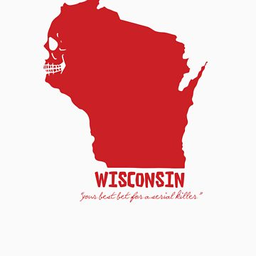 Wisconsin - your best bet for a serial killer by quicklaughprod