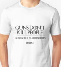 GOERGE R.R MARTIN KILLS PEOPLE T-Shirt