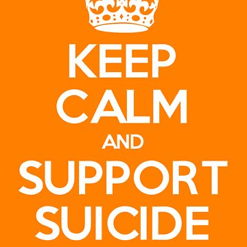 KEEP CALM AND SUPPORT SUICIDE PREVENTION by charliedelong