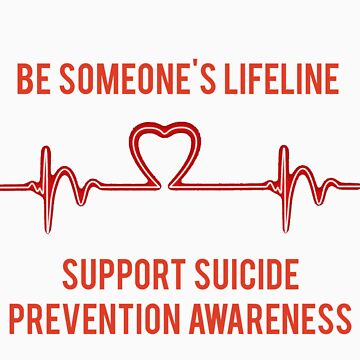 Be Someone's Lifeline - Suicide Prevention Awareness by charliedelong