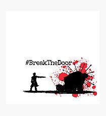 Break The Door  Photographic Print