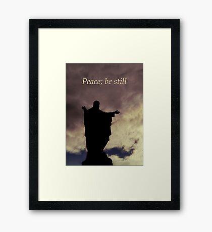 Peace; be still Framed Print