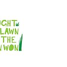 I fought the lawn... and the LAWN WON by jazzydevil