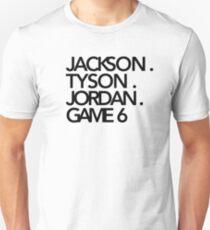 Jackson. Tyson. Jordan. Game 6   -   Jay-Z & Kanye West Unisex T-Shirt