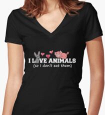 I love animals so I don't eat them  Women's Fitted V-Neck T-Shirt