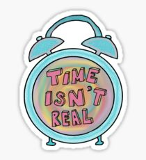 time isn't real clock Sticker