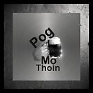 'pog mo thoin' by oneoftheclan