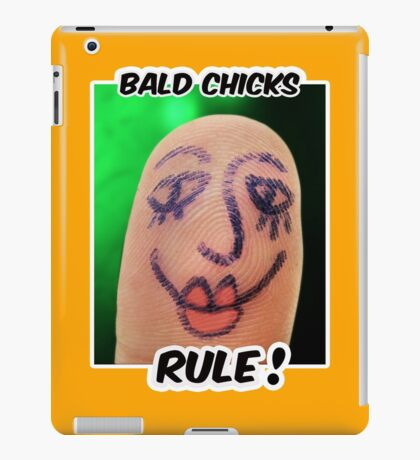 Bald Chicks Rule! iPad Case/Skin