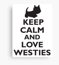 Keep Calm and Love Westies (black) Canvas Print