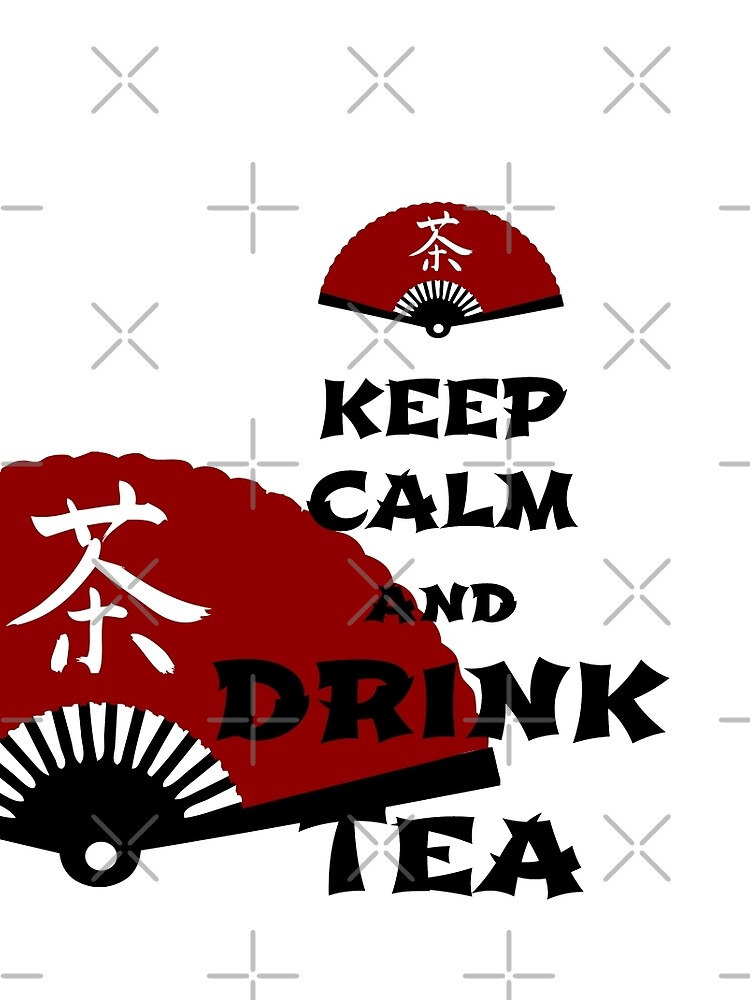 keep calm and drink tea - asia edition by cglightNing