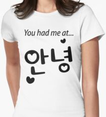You had me at annyeong! Women's Fitted T-Shirt