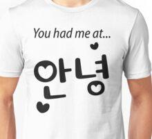 You had me at annyeong! Unisex T-Shirt
