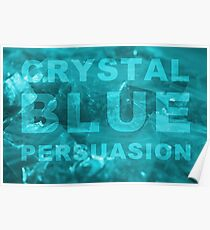 Crystal Blue Persuasion Poster
